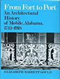 From Fort to Port: An Architectural History of Mobile, Alabama, 1711-1918