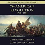 The American Revolution: 1763-1783: Drama of American History | James Lincoln Collier,Christopher Collier