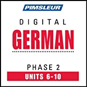 German Phase 2, Unit 06-10: Learn to Speak and Understand German with Pimsleur Language Programs | [Pimsleur]
