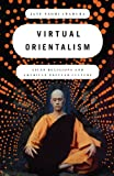 "Jane Iwamura, ""Virtual Orientalism: Religion and Popular Culture in the U.S."" Oxford University Press, 2011"