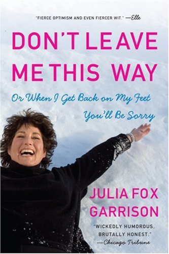 Image for Don't Leave Me This Way: Or When I Get Back on My Feet You'll Be Sorry