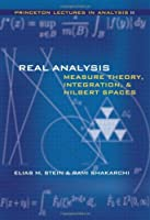 Real Analysis: Measure Theory, Integration, and Hilbert Spaces (Princeton Lectures in Analysis, Book 3) ebook download