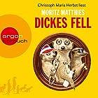 Dickes Fell Hörbuch von Moritz Matthies Gesprochen von: Christoph Maria Herbst