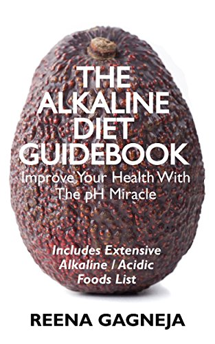 The Alkaline Diet Guidebook - Boost Your Health and Lose Weight Naturally: Extensive List of 400+ Alkaline & Acidic Foods & 10 Essential Alkalising Tips (Alkaline Food List compare prices)
