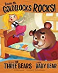 Believe Me, Goldilocks Rocks!: The St...