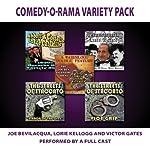 Comedy-O-Rama Variety Pack   Victor Gates,Joe Bevilacqua