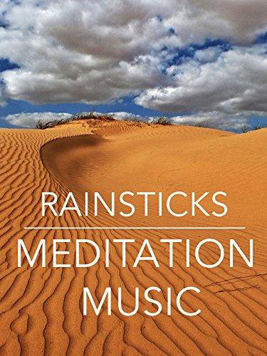 Rainsticks Meditation Music 16 min. of Deep Relaxation of the body & mind