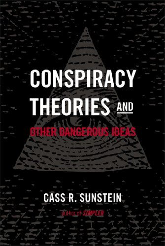 Conspiracy Theories and Other Dangerous Ideas: Cass R. Sunstein: 9781476726625: Amazon.com: Books