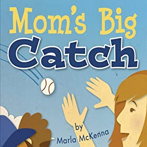 Mom's Big Catch | [Marla McKenna]