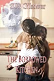 The Borrowed Kitchen