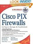Cisco PIX Firewalls: configure / mana...