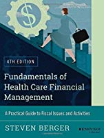 Fundamentals of Health Care Financial Management, 4th Edition
