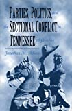 img - for Parties Politics Sectional Conflict: Tennessee 1832-1861 book / textbook / text book
