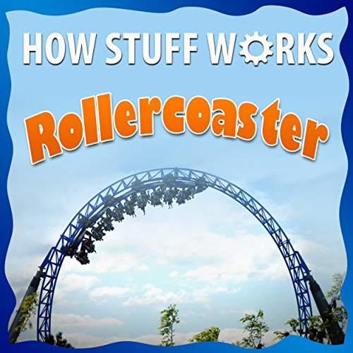 Children Book : How Roller Coaster Works (Great Book For