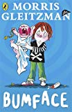 Bumface (Puffin Teenage Books) (0141303557) by Gleitzman, Morris