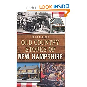 Old Country Stores of New Hampshire (Landmarks) by Bruce D. Heald