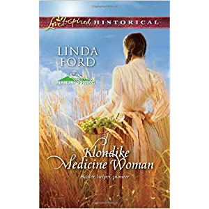 Klondike Medicine Woman by Linda Ford