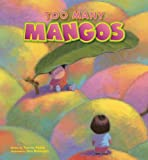 Too Many Mangos: A Story about Sharing