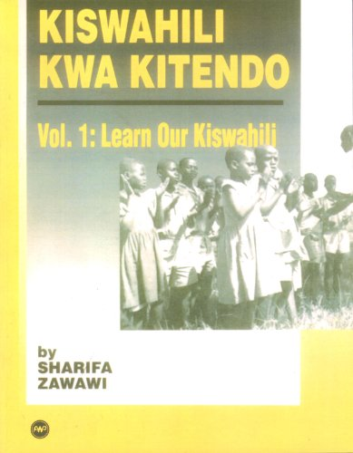 Kiswahili Kwa Kitendo: An Introductory and Intermediate...