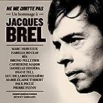 Ne Me Quitte Pas: Un Hommage A Jacque...