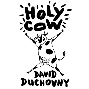 Holy Cow (       UNABRIDGED) by David Duchovny Narrated by David Duchovny