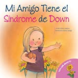 Mi Amigo Tiene el Sindrome de Down: My Friend Has Down Syndrome (Spanish-Language Edition) (Hablemos de Esto!) (Spanish Edition)