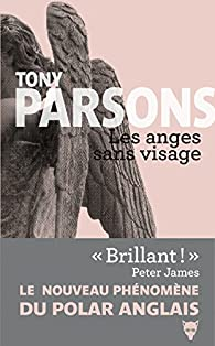 Les anges sans visage par Tony Parsons
