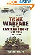Tank Warfare on the Eastern Front 1941-1942: Schwerpunkt