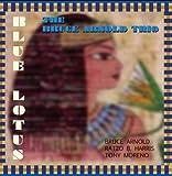 Bruce Arnold Trio Blue Lotus