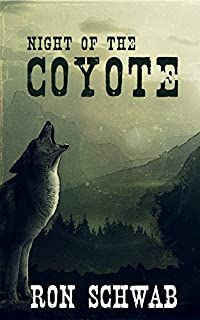 Night Of The Coyote by Ron Schwab ebook deal