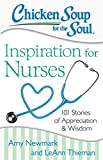 img - for Chicken Soup for the Soul: Inspiration for Nurses: 101 Stories of Appreciation and Wisdom book / textbook / text book
