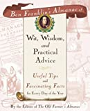 img - for Ben Franklin's Almanac of Wit, Wisdom, and Practical Advice: Useful Tips and Fascinating Facts for Every Day of the Year book / textbook / text book