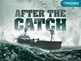 After the Catch: Overboard