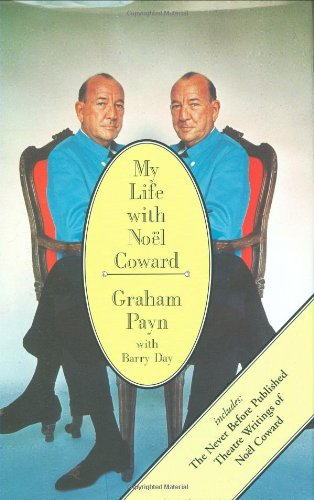 My Life with Noel Coward (Includes the Never-Before-Published Theatre Writings of Noel Coward)