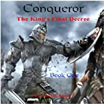 Conqueror: The King's Final Decree | Jowl R. King