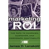 Marketing Roi: The Path to Campaign, Customer, and Corporate Profitabilitypar James Lenskold