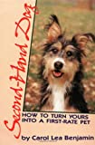 Second-Hand Dog: How to Turn Yours into a First-Rate Pet (Howell reference books) (0876057350) by Benjamin, Carol Lea