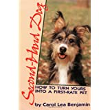 Second-Hand Dog: How to Turn Yours into a First-Rate Petby Carol  Lea Benjamin