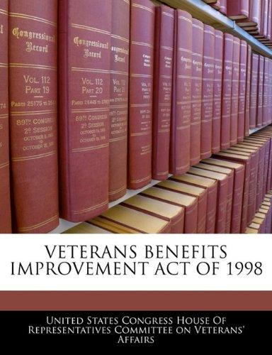 VETERANS BENEFITS IMPROVEMENT ACT OF 1998