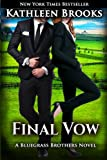 Final Vow  (Bluegrass Brothers) (Volume 6)