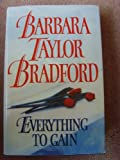 Everything to Gain (000224151X) by BRADFORD, Barbara Taylor