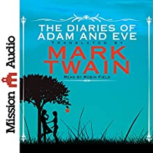 The Diaries of Adam and Eve (       UNABRIDGED) by Mark Twain Narrated by Robin Field