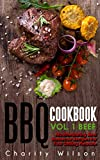 BBQ Cookbook Vol. 1 Beef: Mouthwatering Beef Barbecue Recipes For Your Grilling Pleasure (BBQ Cookbooks Barbecue Recipes)
