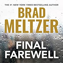 Final Farewell Audiobook by Brad Meltzer Narrated by Brad Meltzer