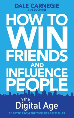 how-to-win-friends-and-influence-people-in-the-digital-age