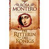 """Die Ritterin des K�nigs: Historischer Romanvon """"Rosa Montero"""""""