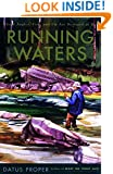 Running Waters: Where Angler, Fish, and Fly Are Destined to Meet