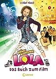 Image de Hier kommt Lola - Das Buch zum Film