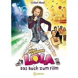 Hier kommt Lola - Das Buch zum Film