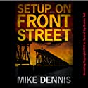 Setup on Front Street: Key West Nocturnes Series, Book 1 Audiobook by Mike Dennis Narrated by Mike Dennis